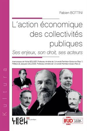 L'action économique des collectivités publiques : ses enjeux, son droit, ses acteurs