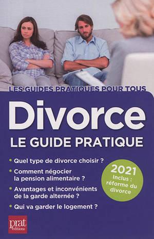 Divorce : le guide pratique 2021