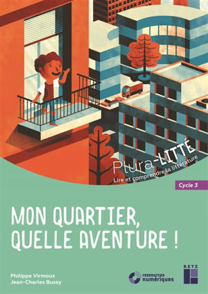Mon quartier, quelle aventure ! : cycle 3