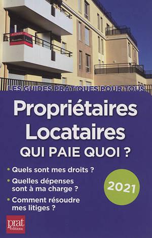 Propriétaires, locataires : qui paie quoi ? : 2021