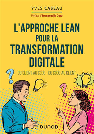 L'approche lean pour la transformation digitale : du client au code, du code au client