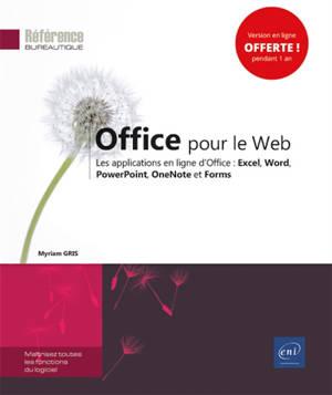 Office pour le web : les applications en ligne d'Office : Excel, Word, PowerPoint, OneNote et Forms