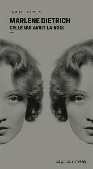 Marlene Dietrich : celle qui avait la voix