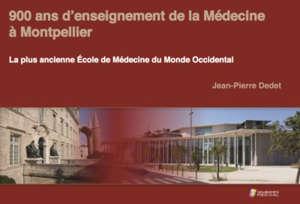 900 ans d'enseignement de la médecine à Montpellier : la plus ancienne école de médecine du monde occidental