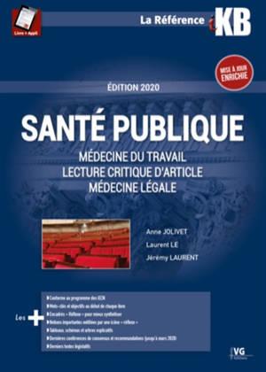 Santé publique : médecine du travail, lecture critique d'article, médecine légale : édition 2020