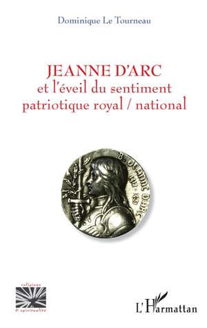 Jeanne d'Arc et l'éveil du sentiment patriotique royal-national