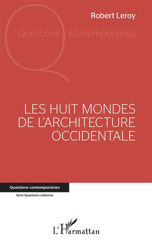 Les huit mondes de l'architecture occidentale