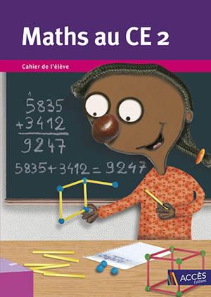 Maths au CE2 : cahier de l'élève