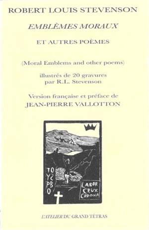 Emblèmes moraux : et autres poèmes = Moral emblems : and other poems
