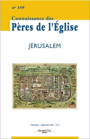 Connaissance des Pères de l'Eglise. n° 159, Jérusalem