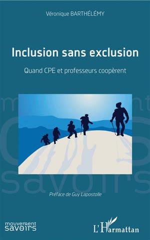 Inclusion sans exclusion : quand CPE et professeurs coopérent