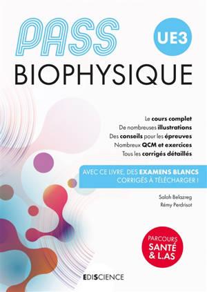 Pass UE 3 biophysique : manuel : cours + entraînements corrigés