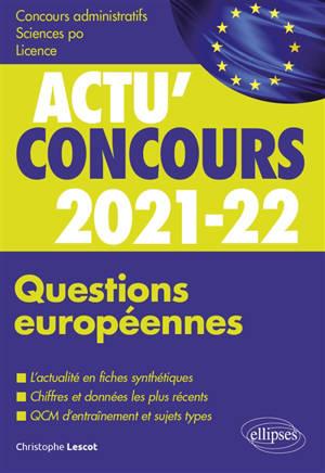 Questions européennes 2021-2022 : concours administratifs, Sciences Po, licence : cours et QCM