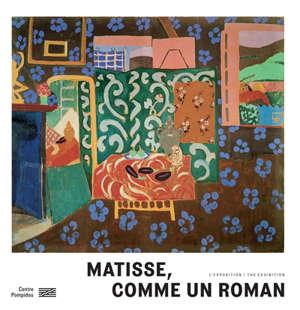 Matisse, comme un roman : l'exposition = Matisse, comme un roman : the exhibition : Paris, Centre national d'art et de culture Georges Pompidou, du 21 octobre 2020 au 22 février 2021