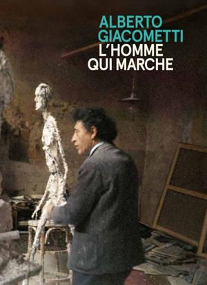 Alberto Giacometti : L'homme qui marche