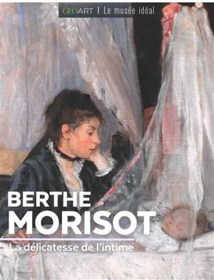 Berthe Morisot : la délicatesse de l'intime