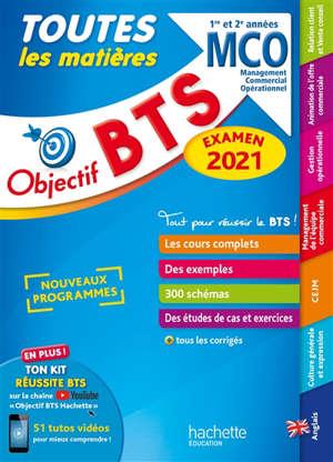 BTS MCO, management commercial opérationnel, 1re et 2e années : toutes les matières : examen 2021, nouveaux programmes