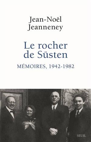 Le rocher de Süsten : mémoires, 1942-1982