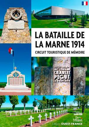 La bataille de la Marne 1914 : circuit touristisque de mémoire