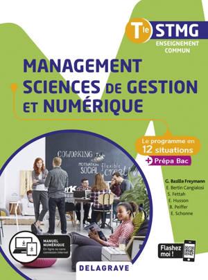 Management, sciences de gestion et numérique terminale STMG : le programme en 12 situations + prépa bac : enseignement commun
