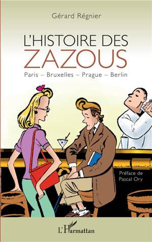 L'histoire des zazous : Paris, Bruxelles, Prague, Berlin