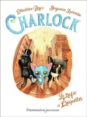 Charlock. Volume 2, Le trafic de croquettes