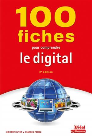 100 fiches pour comprendre le digital