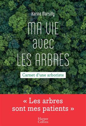 Ma vie avec les arbres : carnets d'une arboriste