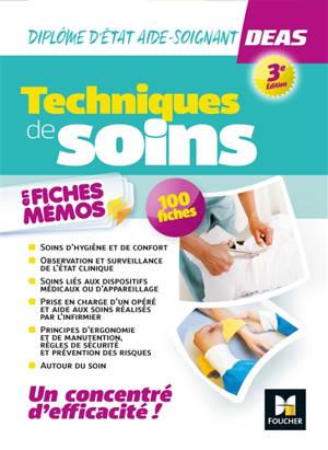 Techniques de soins en fiches mémos : DEAS, diplôme d'Etat d'aide-soignant : 100 fiches
