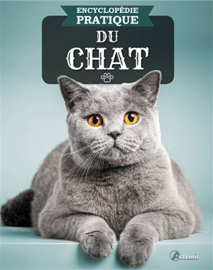 Encyclopédie pratique du chat