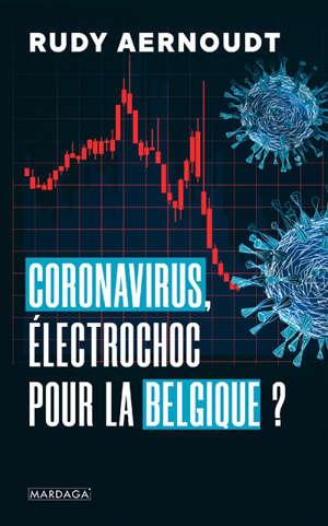 Coronavirus, électrochoc pour la Belgique ?