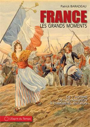 France : les grands moments : de l'homme de Cro-Magnon à Emmanuel Macron