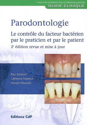 Parodontologie : le contrôle du facteur bactérien par le praticien et par le patient