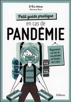 Petit guide pratique en cas de pandémie : organiser sa vie et sa pensée en temps de crise