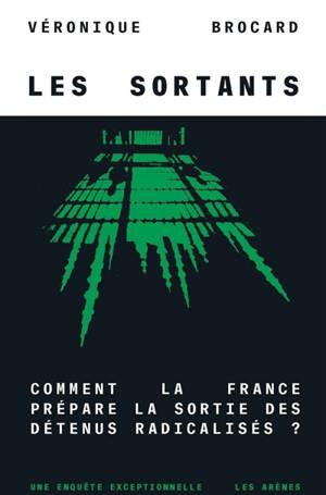 Les sortants : comment la France prépare la sortie des détenus radicalisés ?