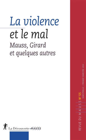 Revue du MAUSS. n° 55, La violence et le mal : Mauss, Girard et quelques autres