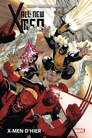 All-New X-Men. Volume 1, X-Men d'hier