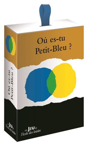 Où es-tu Petit-bleu ?