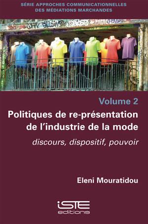 Politiques de re-présentation de l'industrie de la mode : discours, dispositif, pouvoir