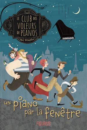 Le club des voleurs de pianos. Volume 1, Un piano par la fenêtre