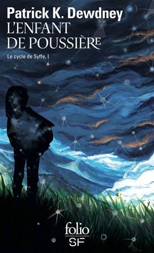 Le cycle de Syffe. Volume 1, L'enfant de poussière