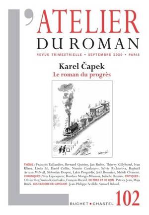 Atelier du roman (L'). n° 102, Karel Capek : le roman du progrès
