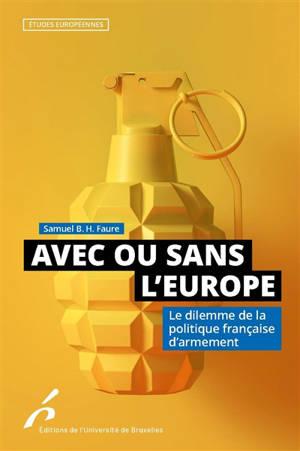 Avec ou sans l'Europe : le dilemme de la politique française d'armement
