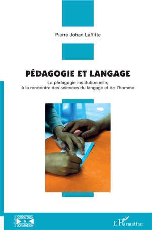 Pédagogie et langage : la pédagogie institutionnelle, à la rencontre des sciences du langage et de l'homme