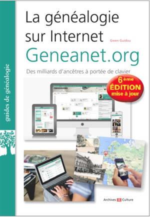 La généalogie sur Internet : geneanet.org : des milliards d'ancêtres à portée de clavier