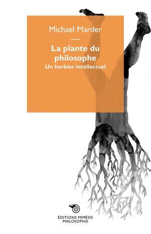 Un herbier intellectuel : philosophie du végétal