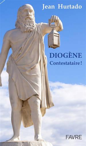 Diogène contestataire !