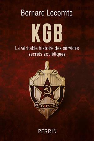 KGB : la véritable histoire des services secrets soviétiques