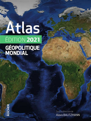 Atlas géopolitique mondial : 2021