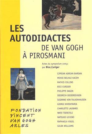 Les autodidactes : de Van Gogh à Pirosmani